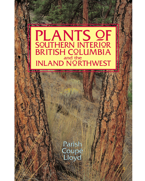 Plants of Southern Interior BC
